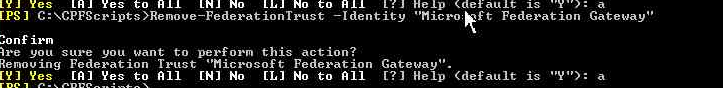 """] Yes to  Help (default  [PSI C: —Identity """"Micro; Et Federation Gateway""""  30nFirm  you supe you want to perform this action?  Removing Federation Trust """"Microsoft Federation  [Y] Yes [A] Yes to 911 [N) No No to 911  Gateway"""".  [ ? ] Help (default"""