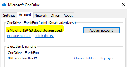 Machine generated alternative text: Microsoft OneDrive  Settings Account Newvork Office About  OneDrive - FreshEgg (admin@makeadent.xyz)  2 ME of 5, 120 GE cloud storage used  Manace storaae Unlink this PC  I loca bon is synong  OneDrive - FreshEgg  O KB used on this PC  Add an account  Choose folders  Stoo sync