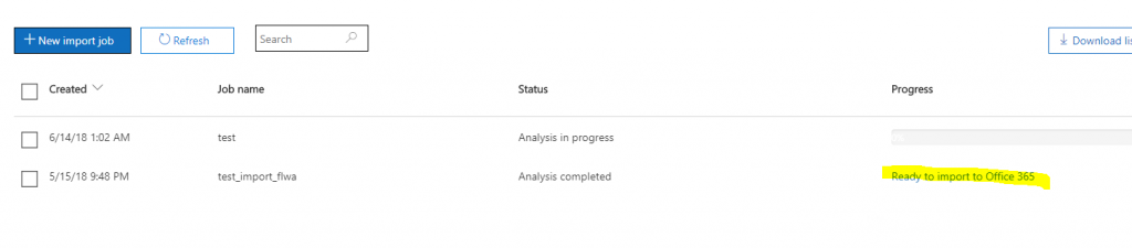 + New import job  Created  6/14/18 1:02 AM  5/15/18 9:48 PM  CD Refresh  Search  Job name  test  test_import_flwa  Download li:  Status  Analysis in progress  Analysis completed  Progress  Ready to import to Office 365