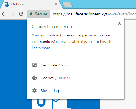 Outlook  a Secure https://mail.faceresionem.xyz/owa/auth/logc  Connection is secure  Your information (for example, passwords or credit  card numbers) is private when it is sent to this site.  Learn more  Certificate (Valid)  Cookies (I in use)  Site settings
