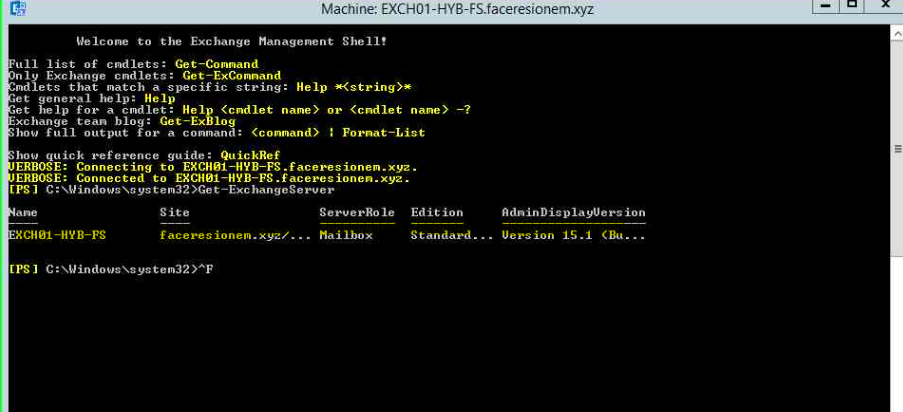 Machine: EXCHOI -HYB-FS.faceresicnem.xyz  Welcome to the Exchange Management Shell!  ulI list of cmdlets: Get—Connand  n Exchange Get  mdlets that match a specific string: Help  e t general Help  et help for a cmdlet:  Hel <cndlet name) or < cndlet n ane)  •xchange team blog: Get—ExBIog  f output for a Conman d:  quick guide :  ERBOSE: Connecting to . facepesionem . xyz.  ERBOSE: Connected to  Site  faceresionem.*yz/...  10 n  Standard  ion  Uersion IS  *CHOI -HYB-PS  [PSI  ha i Ibo x