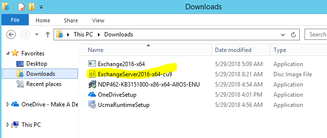 Home  Share  View  This PC Downloads  Downloads  Date modified  _l  Search  Fav o rites  Desktop  Recent places  OneDrive - Make A De  This pc  Name  Exchange2016-x64  e  Excha ngeServer2016-x64- c ug  NDP462 K831518DO x86 x64 AIIOS-ENU  OneDriveSetup  UcmaRuntimeSetup  5/29/2018 AM  5/29/2018 8:21 AM  5/29/2018 4:54 AM  5/29/2018 4:01 PM  5/29/2018 4:56 AM  Type  Application  Disc Image File  Application  Application  Application