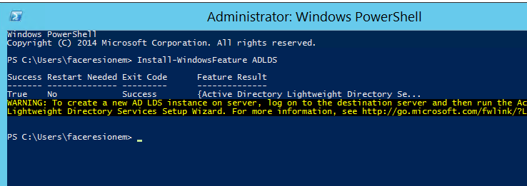 Administrator: Windows PowerShell  opyright (C) 2014 Microsoft Corporation. All rights reserved.  PS C AWD5  Suæs N&ded Exit Code  {Acts v e  ARNIW; TO create a AD LOS instance on  Li Serviæ Setup  PS C  Server, on to the destination server and then run the  mre inf.tion, see